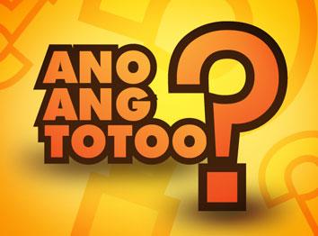 Ano Ang Totoo?